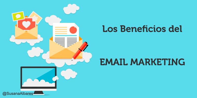 Email marketing : los grandes beneficios de un canal muy efectivo