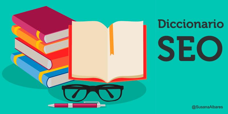 Diccionario SEO : Los términos que debes controlar